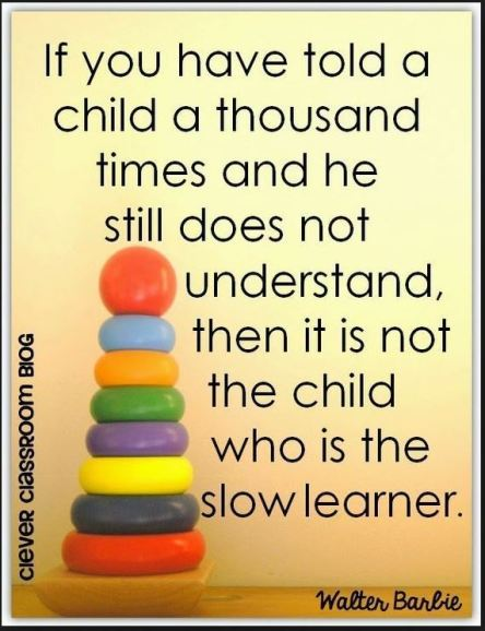 Tell a child a thousand times makes you a slow learner