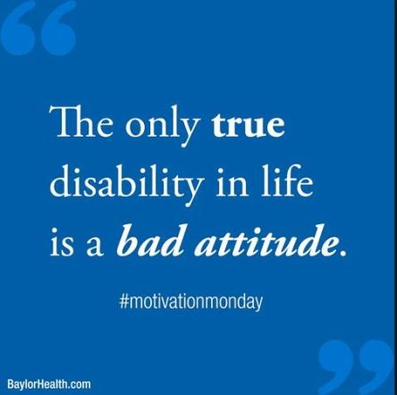 True disability is bad attitude