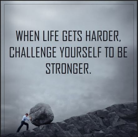 Life harder stronger