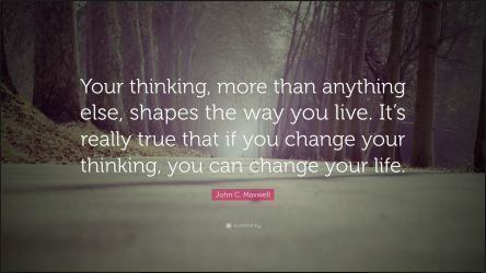Change thinking to change life