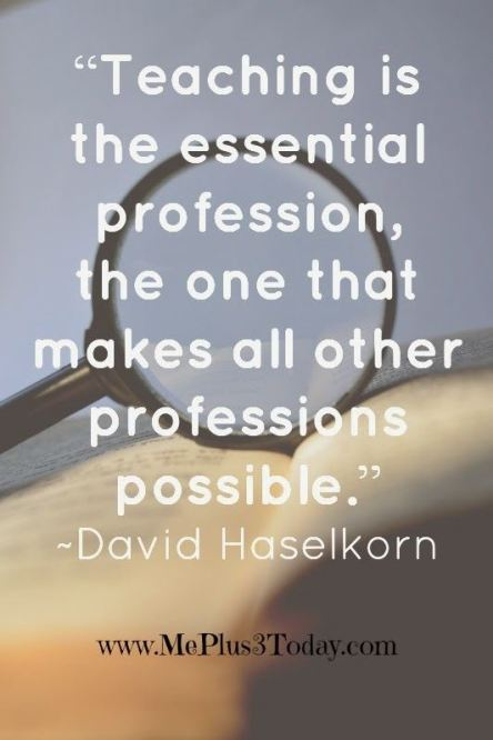 Teaching essential profession making all others possible
