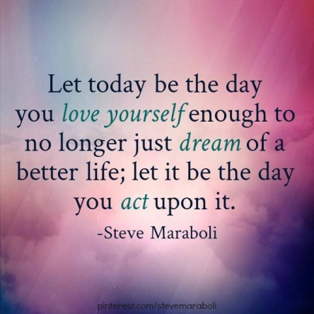Love yourself to act on dream